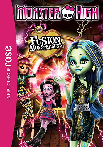 Monster High 06 - Fusion monstrueuse