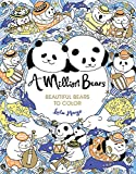 A Million Bears: Beautiful Bears to Color (Volume 3) (A Million Creatures to Color)