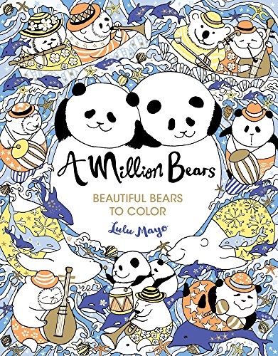 A Million Bears, Volume 3: Beautiful Bears to Color (Million Creatures to Color, Band 3)