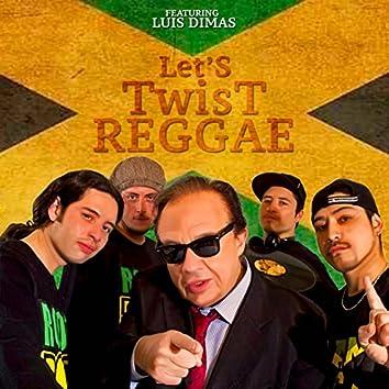 Let's Twist Reggae (feat. Luis Dimas)