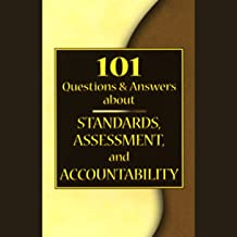 101 Questions & Answers About Standards, Assessment, and Accountability
