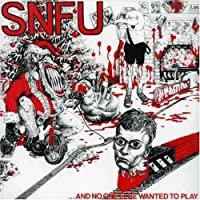 ...And No One Else Wanted To Play by SNFU