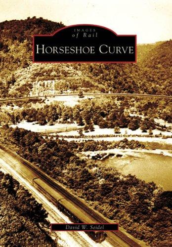 Horseshoe Curve (Images of Rail: Pennsylvania)