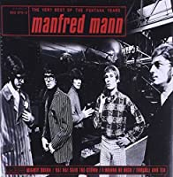 The Very Best Of The Fontana Years: Manfred Mann by Manfred Mann (2000-01-11)