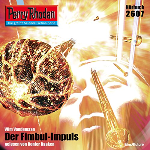 Der Fimbul-Impuls     Perry Rhodan 2607              By:                                                                                                                                 Wim Vandemaan                               Narrated by:                                                                                                                                 Renier Baaken                      Length: 3 hrs and 59 mins     Not rated yet     Overall 0.0
