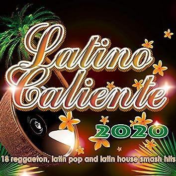 Latino Caliente 2020 - 18 Reggaeton, Latin Pop And Latin House Smash Hits
