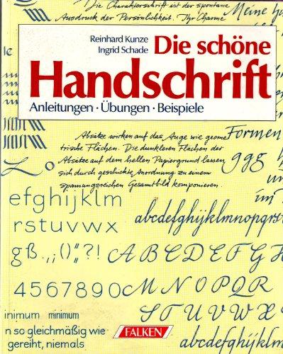 Die schöne Handschrift. Anleitungen - Übungen - Beispiele.