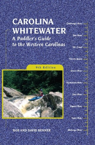 Carolina Whitewater: A Paddler's Guide to the Western Carolinas (Canoe and Kayak Series)