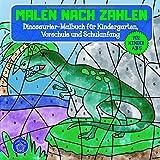 Malen nach Zahlen ab 5: Dinosaurier Malbuch für Kindergarten, Vorschule und Schulanfang &...