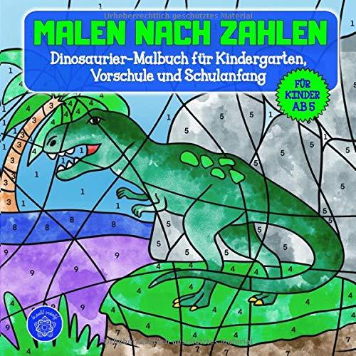 Malen nach Zahlen ab 5: Dinosaurier Malbuch für Kindergarten, Vorschule und Schulanfang & Bonusmotive: Tiermandalas für Kinder
