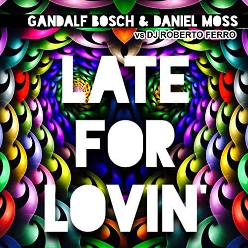 Gandalf Bosch, Daniel Moss feat. DJ Roberto Ferro