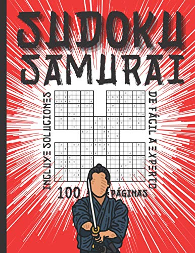 Sudoku Samurai - De Fácil a Experto - Incluye Soluciones - 100 Páginas: Para Adultos y Seniors con Dificultad Variable - Juegos de Lógica para Adultos ... el más avanzado un reto perfecto y divertido