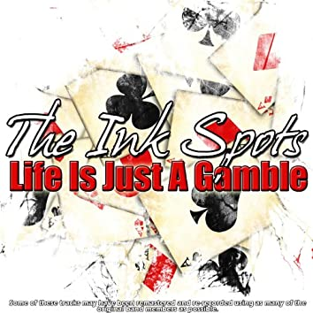 Life Is Just A Gamble