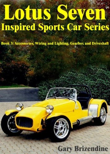 The Lotus Seven Inspired Sports Car Series Book 3 - Accessories, Wiring and Lighting, Gearbox and Driveshaft (English Edition)