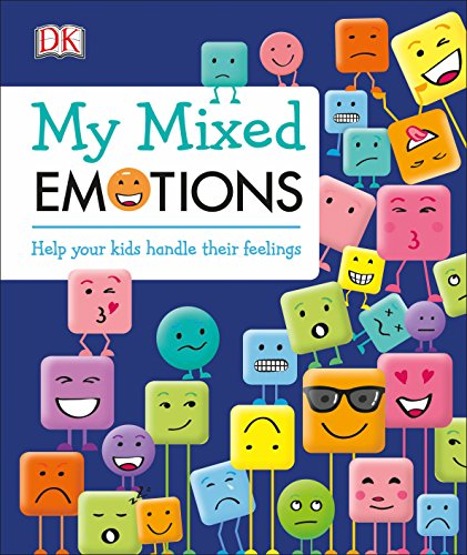 Compare Textbook Prices for My Mixed Emotions: Help Your Kids Handle Their Feelings Illustrated Edition ISBN 9781465473325 by DK,Healy, Maureen
