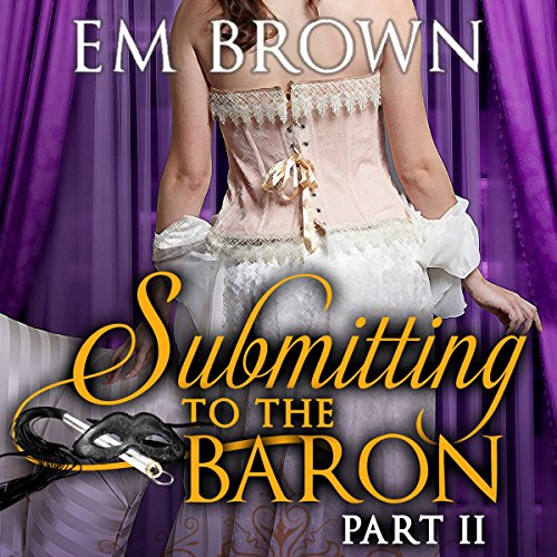 Submitting to the Baron, Part II audiobook cover art