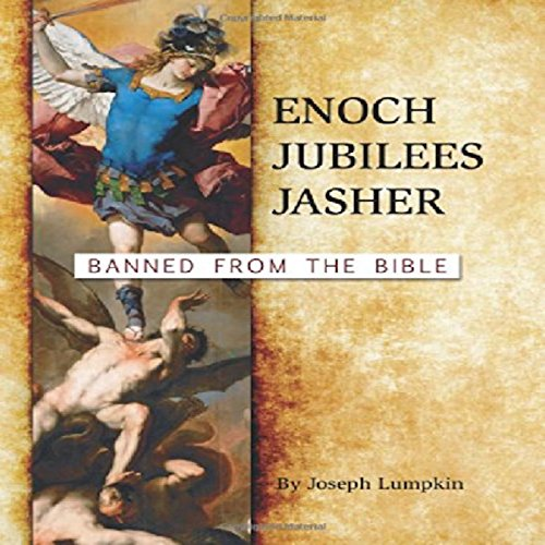 Enoch, Jubilees, Jasher: Banned from the Bible cover art