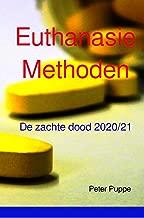 Euthanasie Methoden: Dit boek is ook beschikbaar in de volgende talen: Engels - Japans - Chinees - Turks - Frans - Italiaans - Spaans - Portugees - Duits