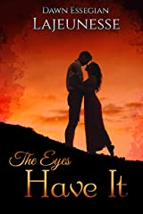 The Eyes Have It Kindle Edition