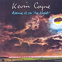 Blame It on the Night by KEVIN COYNE (2013-05-03)