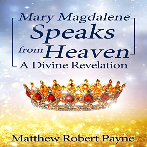 Mary Magdalene Speaks from Heaven audiobook cover art