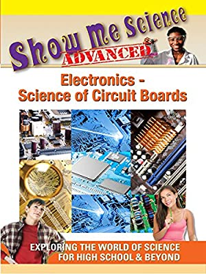 Show Me Science Electronics - Science of Circuit Boards