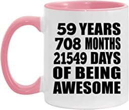 59th Birthday 59 Years 708 Months 21549 Days Of Awesome - 11oz Accent Coffee Mug Pink Ceramic Tea-Cup - for Friend Kid Dau...