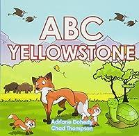 ABC Yellowstone (My First Alphabet Book)