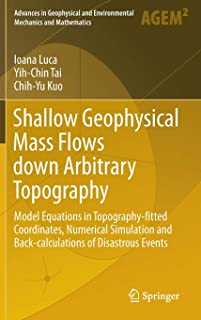 Shallow Geophysical Mass Flows down Arbitrary Topography: Model Equations in Topography-fitted Coordinates, Numerical Simu...