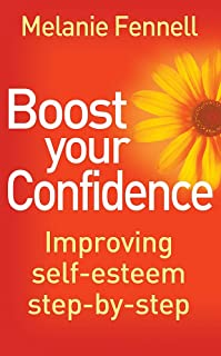 Boost Your Confidence: Improving Self-Esteem Step-By-Step