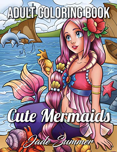 Mermaid Coloring Book: An Adult Coloring Book with Cute Mermaids, Ocean Animals, Tropical Beaches, and Fantasy Scenes for Relaxation (Cute Fantasy Coloring Books for Adults)