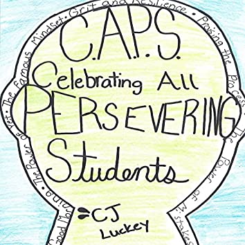 C.A.P.S. (Celebrating All Persevering Students)