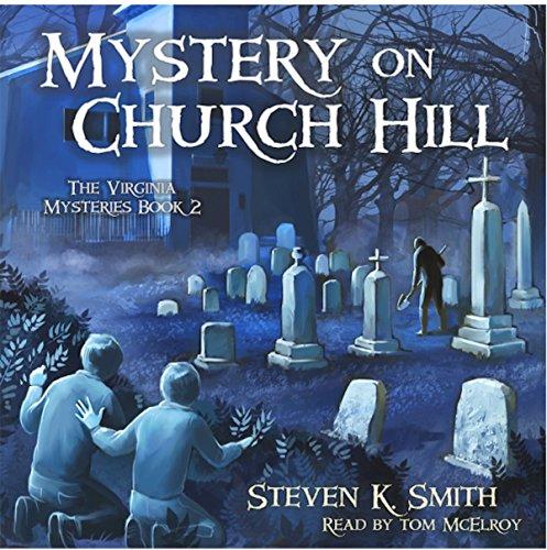 Mystery on Church Hill: The Virginia Mysteries, Book 2