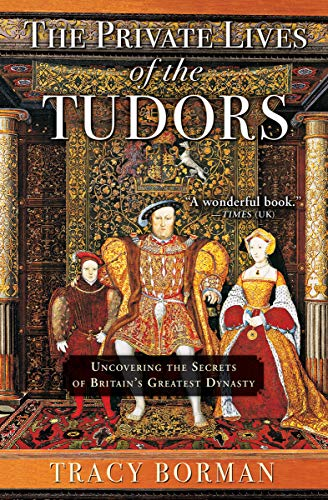 The Private Lives of the Tudors:...