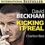 David Beckham Exposed...Kicking It Real: The Amazing Story of Golden Balls (Sports Unlimited Book 1)