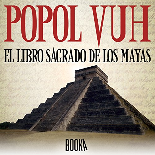 Popol Vuh, El Libro Sagrado de los Mayas [Popol Vuh, the Sacred Book of the Mayas] audiobook cover art