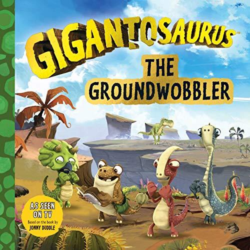 The Groundwobbler (Gigantosaurus)