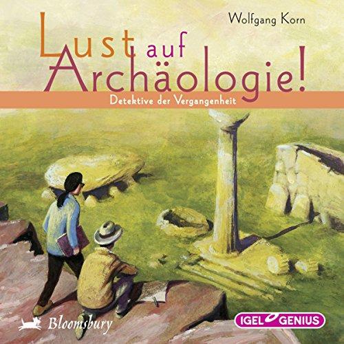 Detektive der Vergangenheit (Lust auf Archäologie!) Titelbild