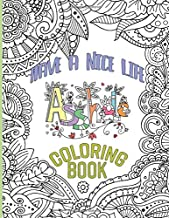Have A Nice Life Coloring Book: Have A Nice Life Collection An Adult Coloring Book