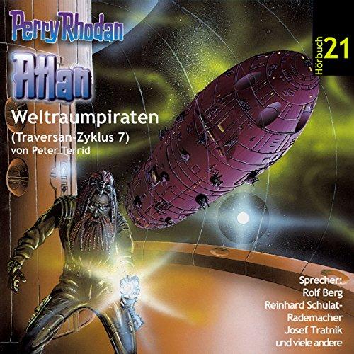 Atlan - Weltraumpiraten (Perry Rhodan Hörspiel 21, Traversan-Zyklus 7) Titelbild