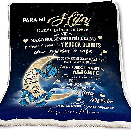 Meaningful Gifts Blanket Butterfly Blanket para mi hija Donde quiera te lleve la vida que Siempre Estes a Salvo y nunca olvides Como regresar a casa te fuiere Mama Gift Family Awesome On Decor Home