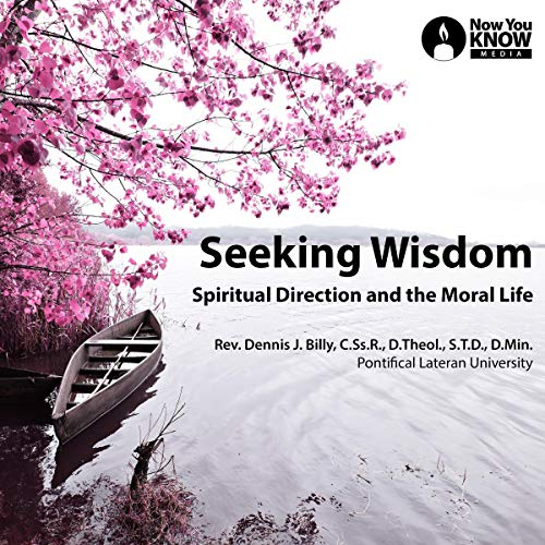 Seeking Wisdom     Spiritual Direction and the Moral Life              By:                                                                                                                                 Rev. Dennis Billy C.Ss.R. D.Theol. STD                               Narrated by:                                                                                                                                 Rev. Dennis Billy C.Ss.R. D.Theol. STD                      Length: 5 hrs and 36 mins     Not rated yet     Overall 0.0