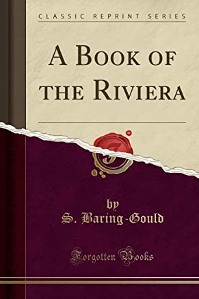 Baring-Gould, S: Book of the Riviera (Classic Reprint)