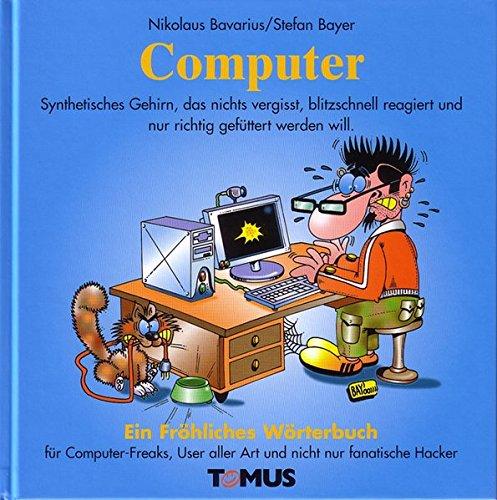 Computer: Für Computer-Freaks und Programmierer, für Büromäuschen, Weltraumkrieger und fanatische Hacker