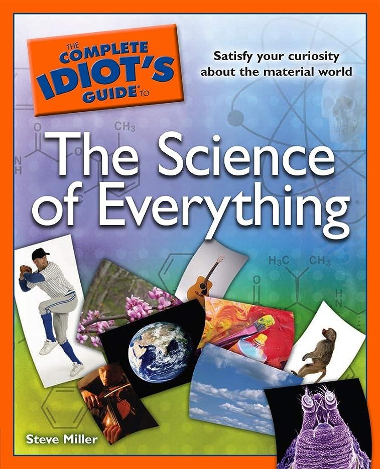 のスコア尊厳ビルマThe Complete Idiot's Guide to the Science of Everything: Satisfy Your Curiosity about the Material World (English Edition)
