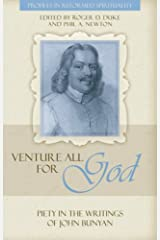 Venture All for God: The Piety of John Bunyan (Profiles in Reformed Spirituality) Kindle Edition