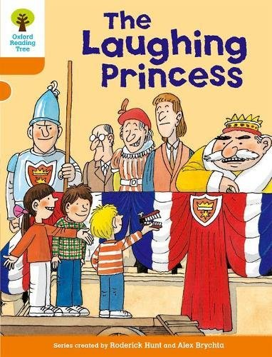 Oxford Reading Tree: Level 6: More Stories A: The Laughing Princessの詳細を見る