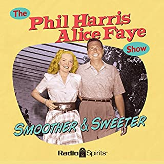 The Phil Harris - Alice Faye Show: Smoother and Sweeter audiobook cover art