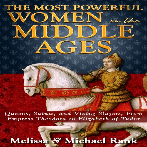 The Most Powerful Women in the Middle Ages audiobook cover art