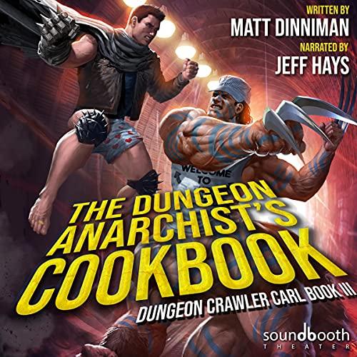 The Dungeon Anarchist's Cookbook Audiobook By Matt Dinniman cover art